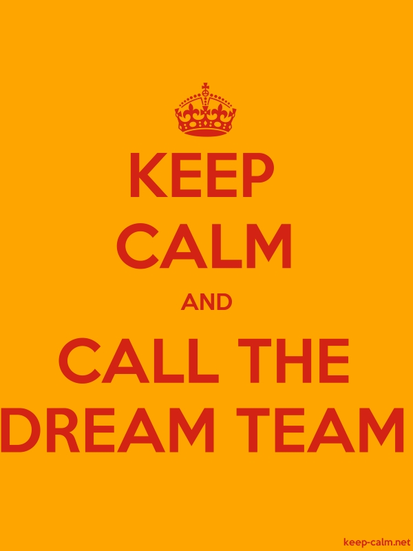 KEEP CALM AND CALL THE DREAM TEAM - red/orange - Default (600x800)