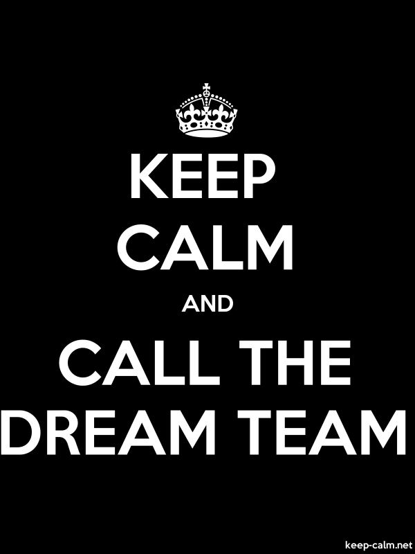 KEEP CALM AND CALL THE DREAM TEAM - white/black - Default (600x800)