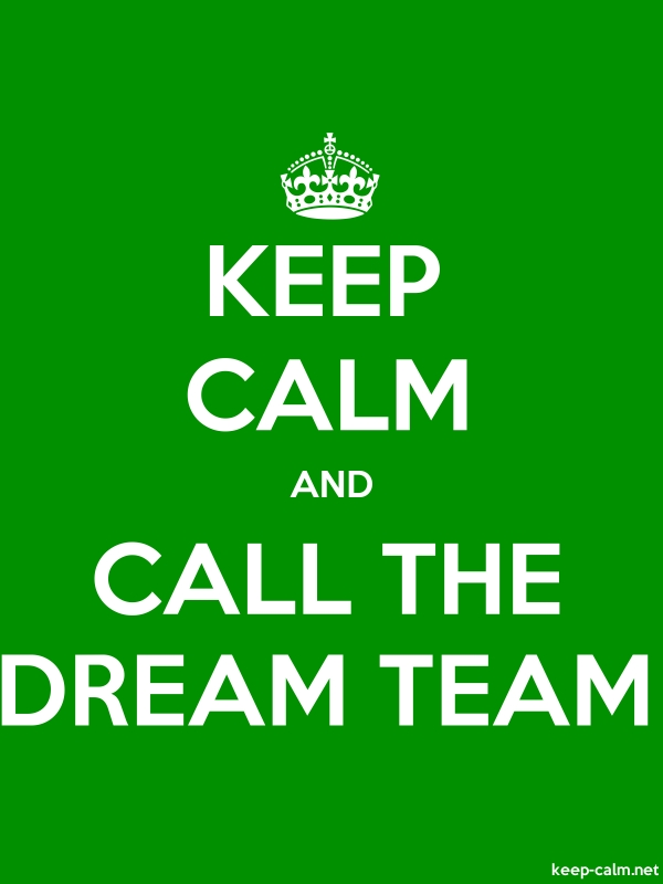 KEEP CALM AND CALL THE DREAM TEAM - white/green - Default (600x800)
