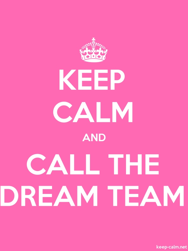 KEEP CALM AND CALL THE DREAM TEAM - white/pink - Default (600x800)