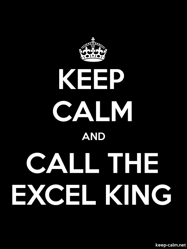 KEEP CALM AND CALL THE EXCEL KING - white/black - Default (600x800)