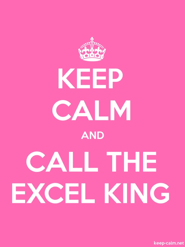 KEEP CALM AND CALL THE EXCEL KING - white/pink - Default (600x800)