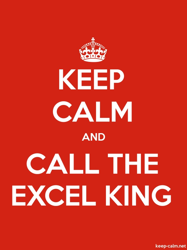 KEEP CALM AND CALL THE EXCEL KING - white/red - Default (600x800)