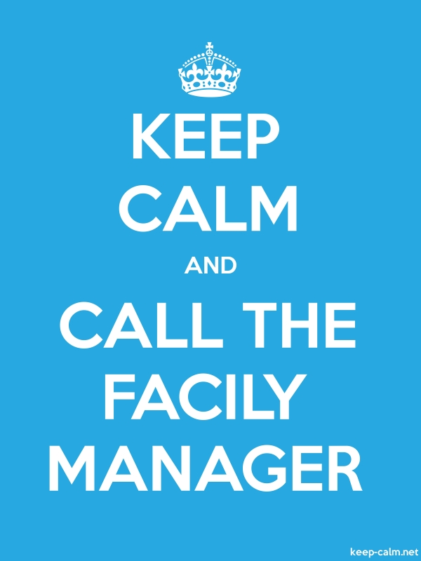 KEEP CALM AND CALL THE FACILY MANAGER - white/blue - Default (600x800)