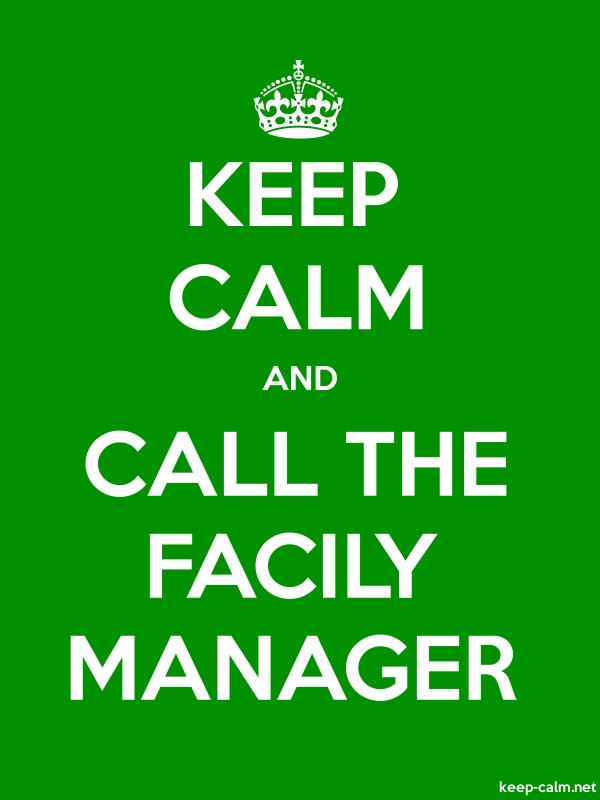 KEEP CALM AND CALL THE FACILY MANAGER - white/green - Default (600x800)
