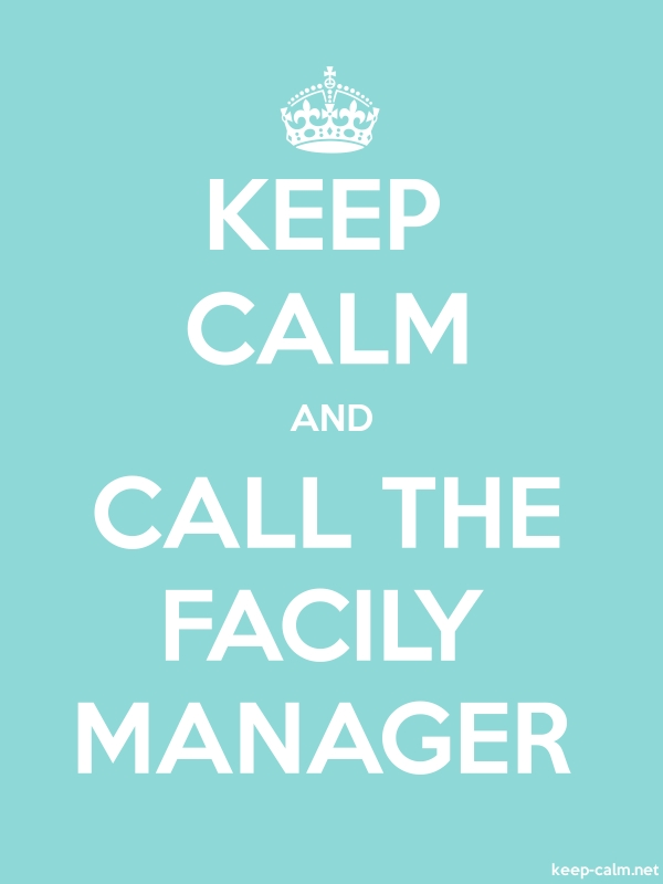 KEEP CALM AND CALL THE FACILY MANAGER - white/lightblue - Default (600x800)