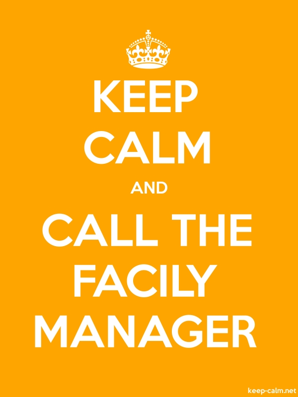 KEEP CALM AND CALL THE FACILY MANAGER - white/orange - Default (600x800)