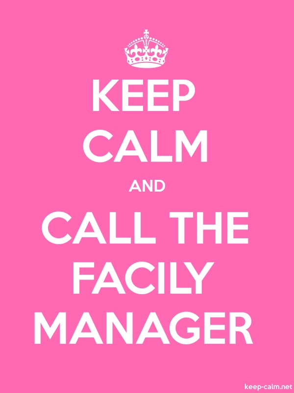 KEEP CALM AND CALL THE FACILY MANAGER - white/pink - Default (600x800)