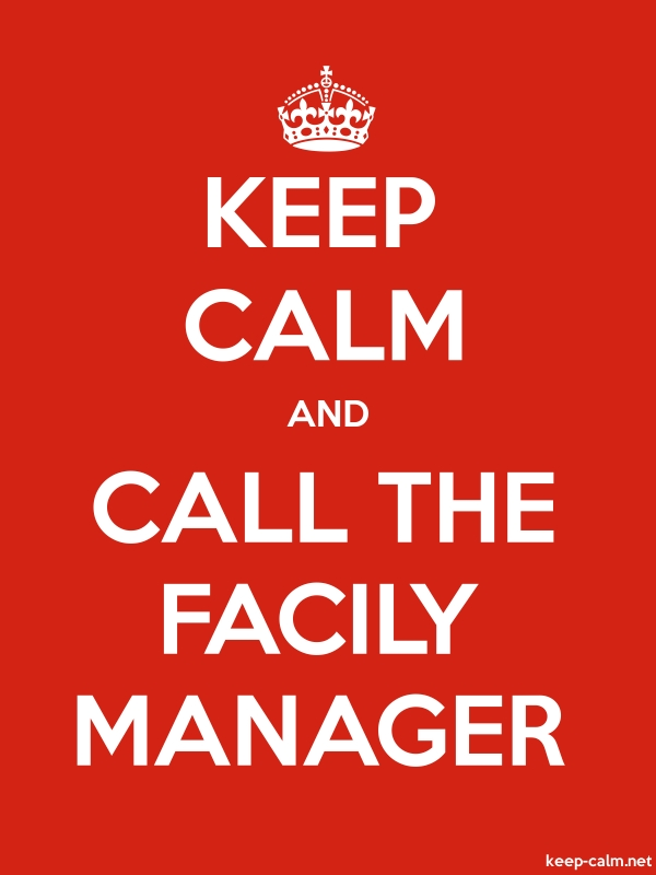 KEEP CALM AND CALL THE FACILY MANAGER - white/red - Default (600x800)