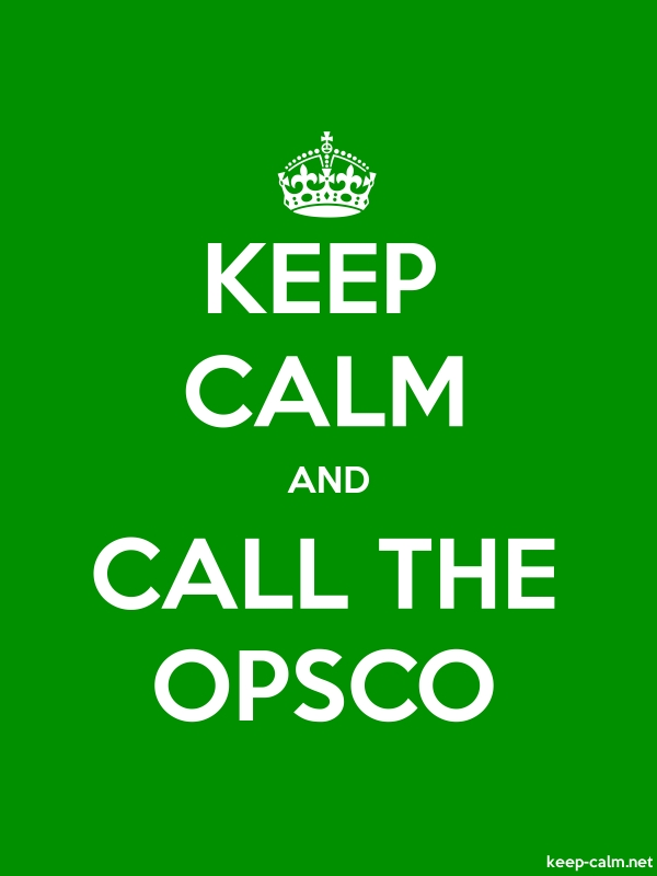 KEEP CALM AND CALL THE OPSCO - white/green - Default (600x800)