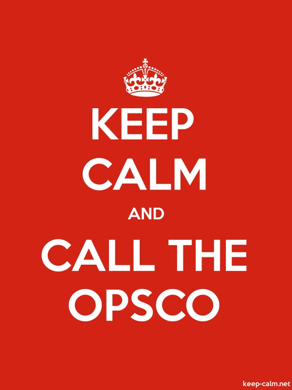 KEEP CALM AND CALL THE OPSCO - white/red - Default (600x800)