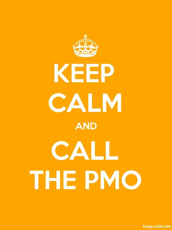 KEEP CALM AND CALL THE PMO - white/orange - Default (600x800)