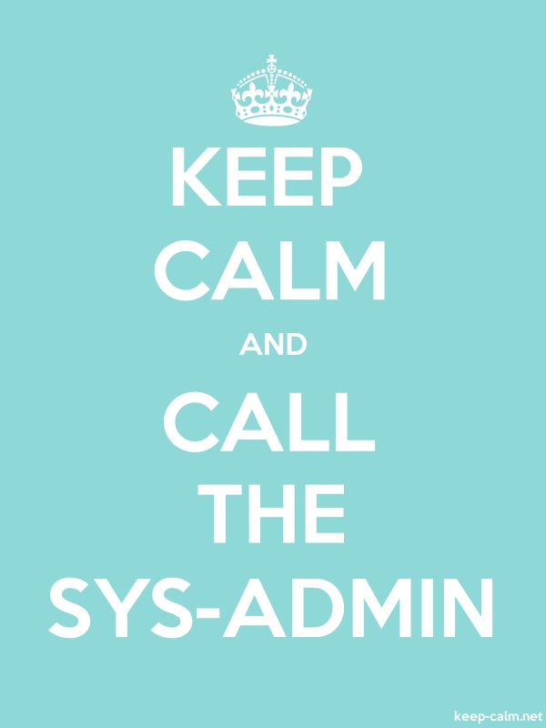 KEEP CALM AND CALL THE SYS-ADMIN - white/lightblue - Default (600x800)
