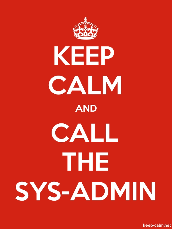 KEEP CALM AND CALL THE SYS-ADMIN - white/red - Default (600x800)