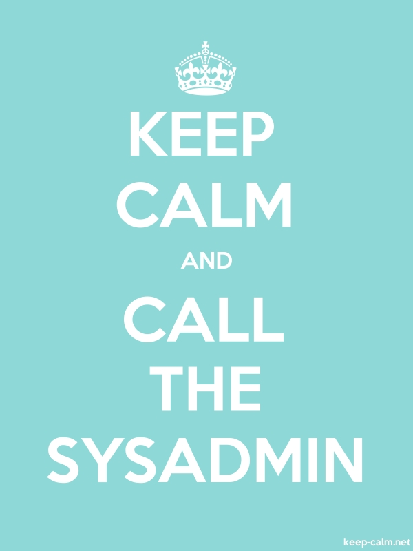 KEEP CALM AND CALL THE SYSADMIN - white/lightblue - Default (600x800)