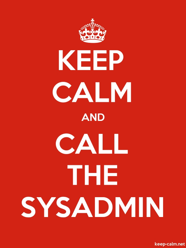KEEP CALM AND CALL THE SYSADMIN - white/red - Default (600x800)