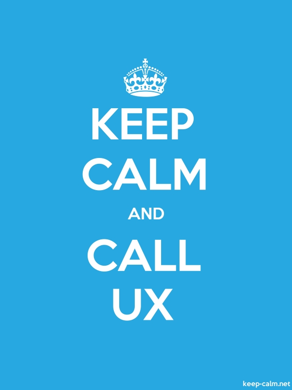 KEEP CALM AND CALL UX - white/blue - Default (600x800)