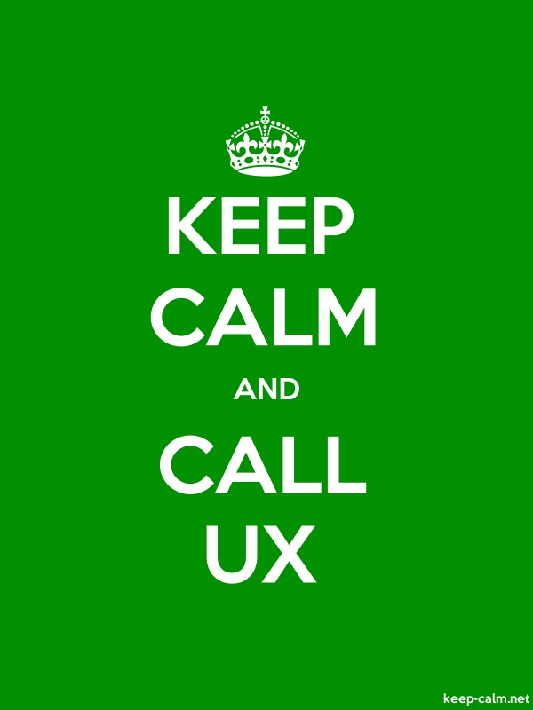 KEEP CALM AND CALL UX - white/green - Default (600x800)