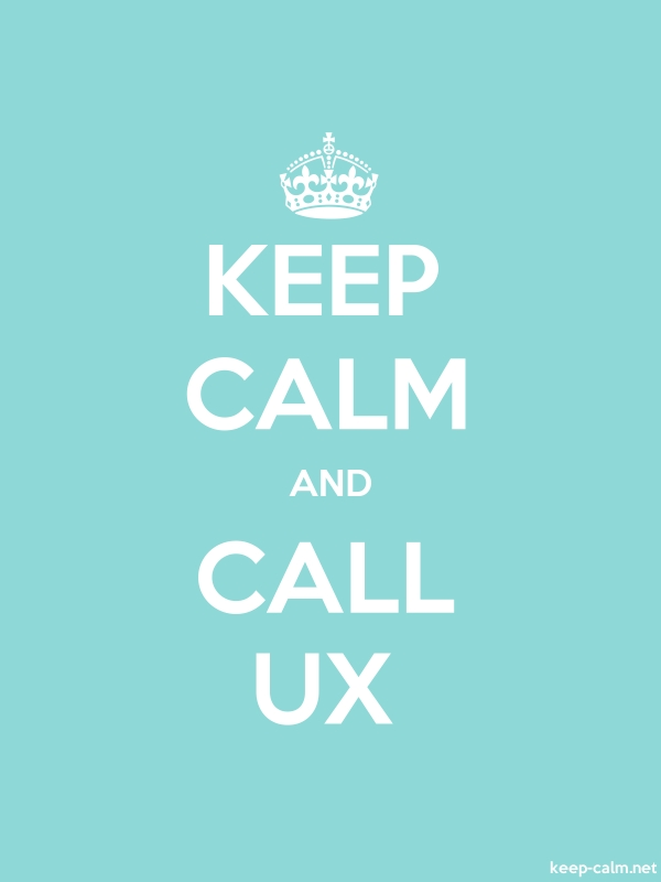 KEEP CALM AND CALL UX - white/lightblue - Default (600x800)