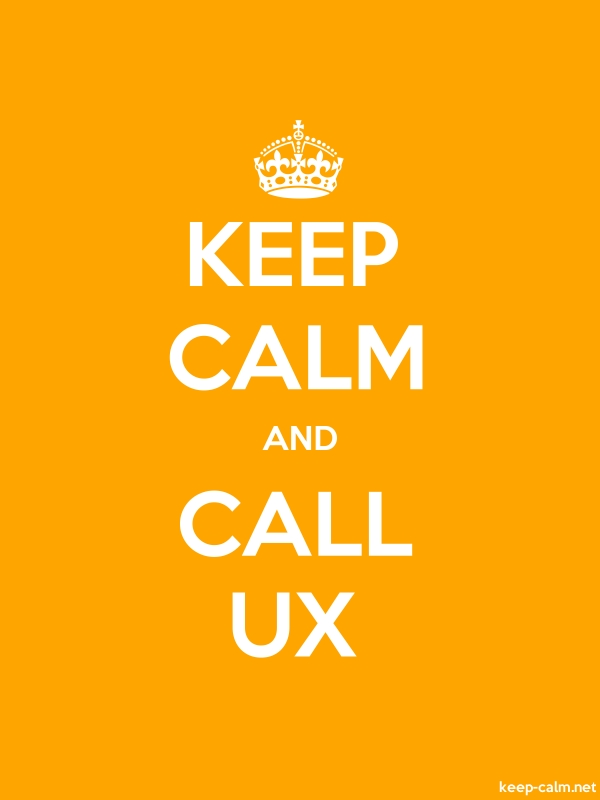 KEEP CALM AND CALL UX - white/orange - Default (600x800)