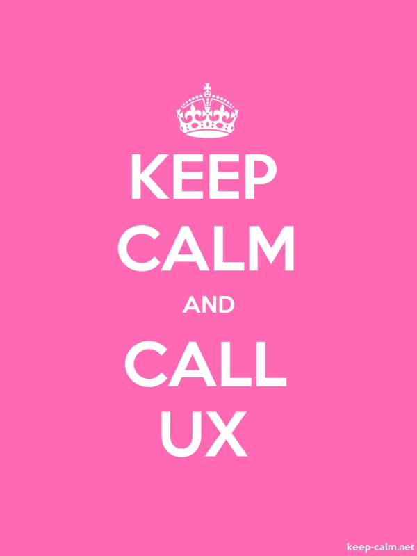 KEEP CALM AND CALL UX - white/pink - Default (600x800)