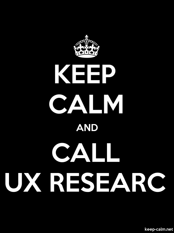 KEEP CALM AND CALL UX RESEARC - white/black - Default (600x800)