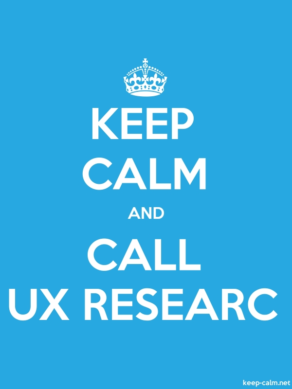 KEEP CALM AND CALL UX RESEARC - white/blue - Default (600x800)