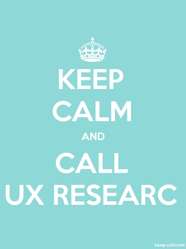 KEEP CALM AND CALL UX RESEARC - white/lightblue - Default (600x800)