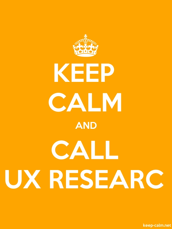 KEEP CALM AND CALL UX RESEARC - white/orange - Default (600x800)
