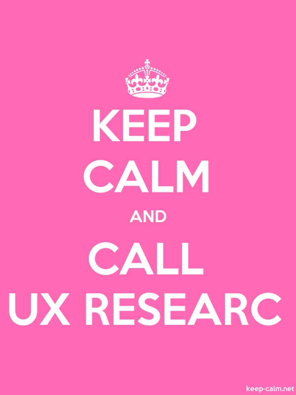 KEEP CALM AND CALL UX RESEARC - white/pink - Default (600x800)