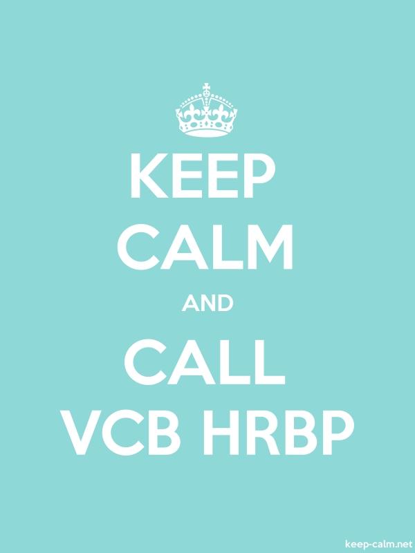 KEEP CALM AND CALL VCB HRBP - white/lightblue - Default (600x800)