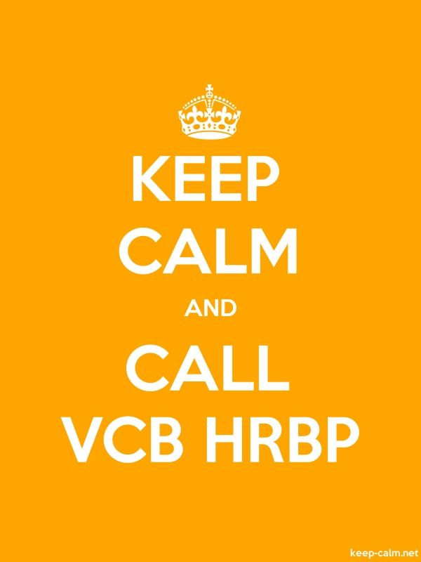 KEEP CALM AND CALL VCB HRBP - white/orange - Default (600x800)