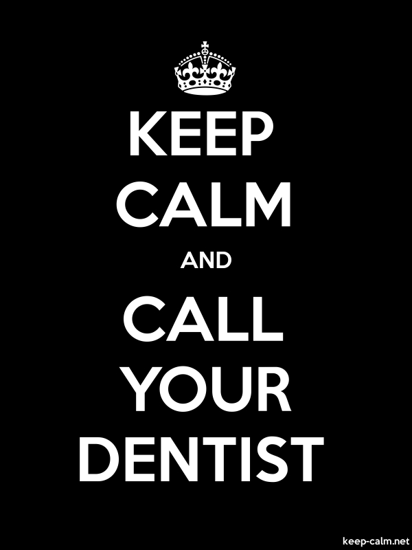 KEEP CALM AND CALL YOUR DENTIST - white/black - Default (600x800)