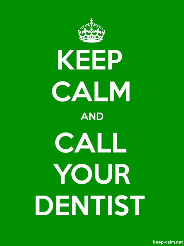 KEEP CALM AND CALL YOUR DENTIST - white/green - Default (600x800)