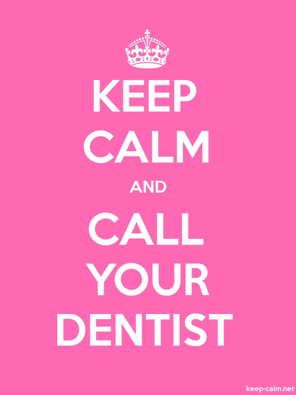 KEEP CALM AND CALL YOUR DENTIST - white/pink - Default (600x800)