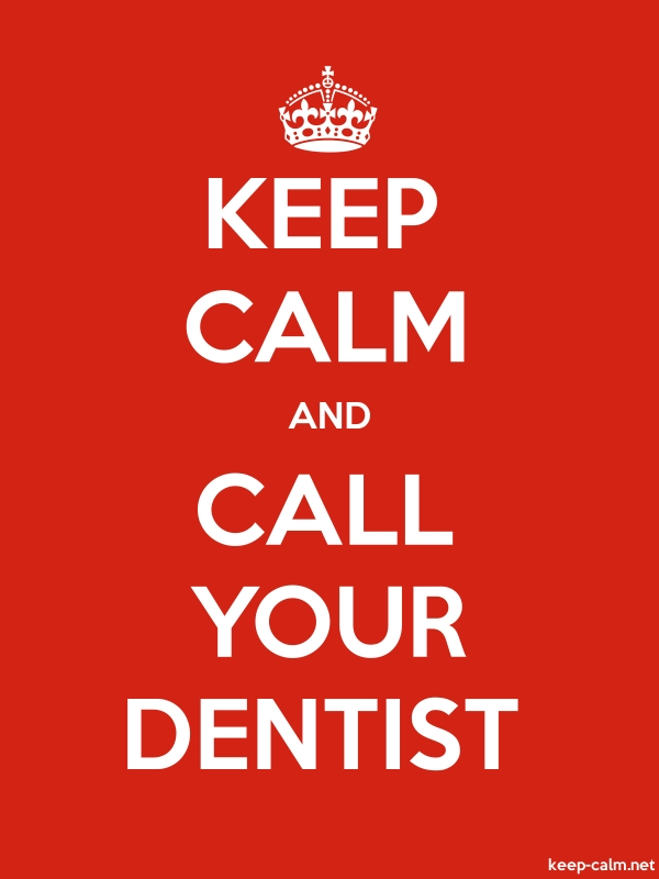 KEEP CALM AND CALL YOUR DENTIST - white/red - Default (600x800)