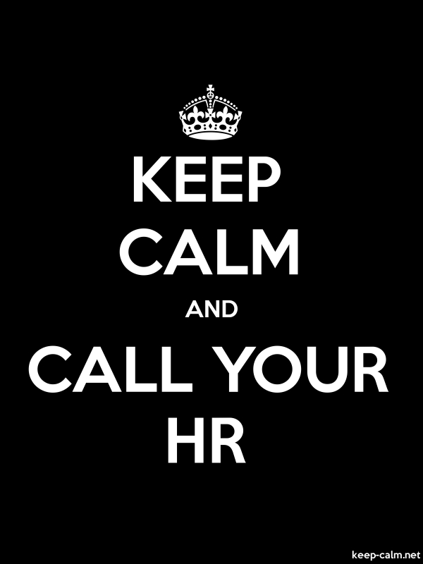 KEEP CALM AND CALL YOUR HR - white/black - Default (600x800)