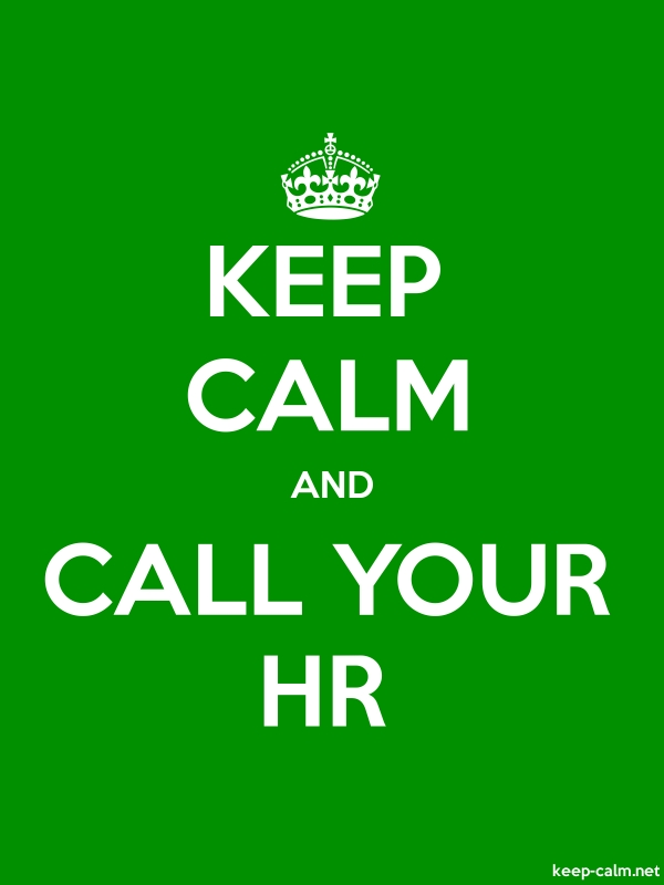 KEEP CALM AND CALL YOUR HR - white/green - Default (600x800)