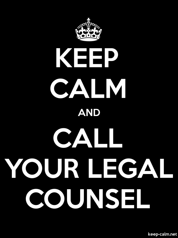 KEEP CALM AND CALL YOUR LEGAL COUNSEL - white/black - Default (600x800)