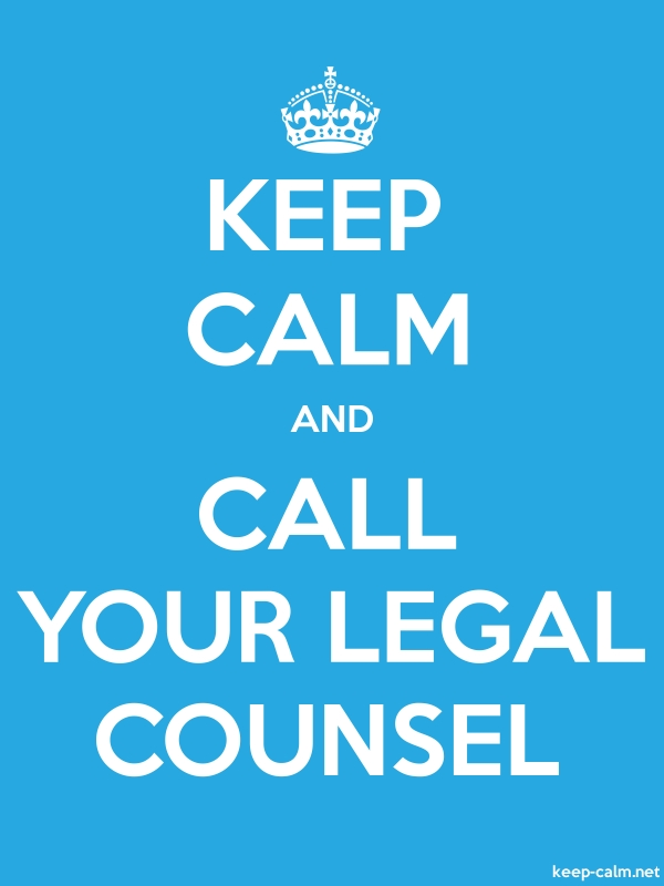 KEEP CALM AND CALL YOUR LEGAL COUNSEL - white/blue - Default (600x800)