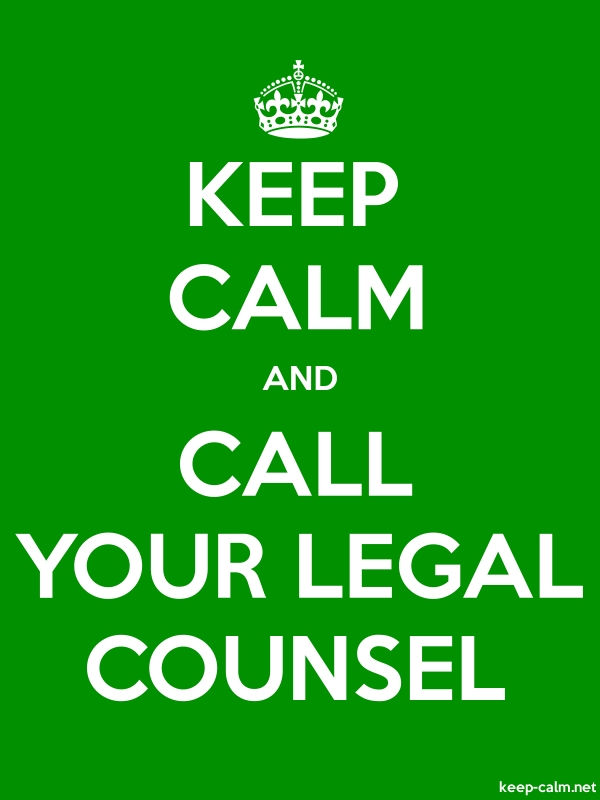 KEEP CALM AND CALL YOUR LEGAL COUNSEL - white/green - Default (600x800)