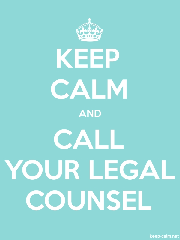 KEEP CALM AND CALL YOUR LEGAL COUNSEL - white/lightblue - Default (600x800)