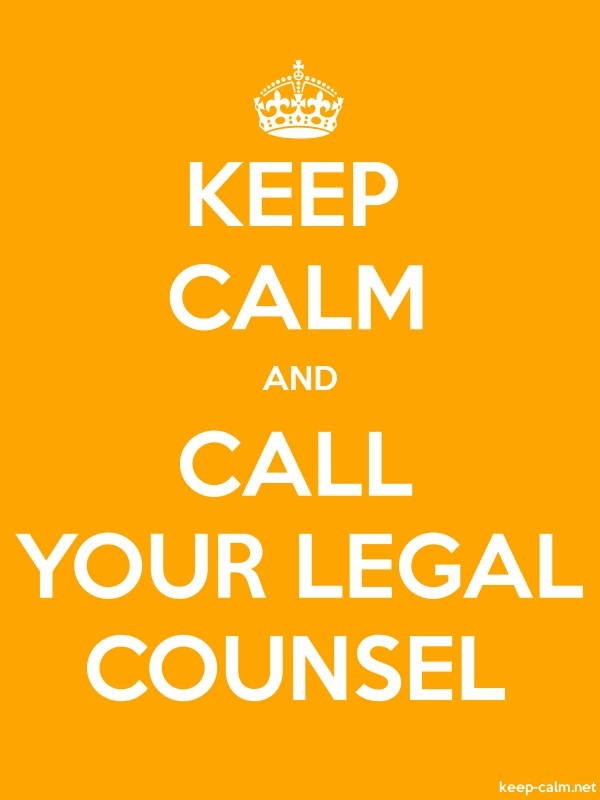 KEEP CALM AND CALL YOUR LEGAL COUNSEL - white/orange - Default (600x800)
