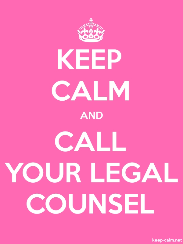 KEEP CALM AND CALL YOUR LEGAL COUNSEL - white/pink - Default (600x800)