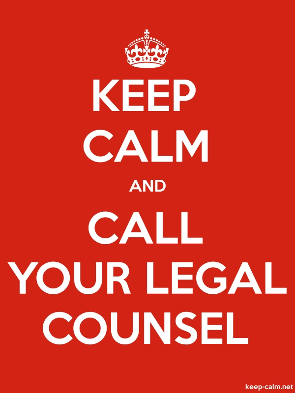 KEEP CALM AND CALL YOUR LEGAL COUNSEL - white/red - Default (600x800)