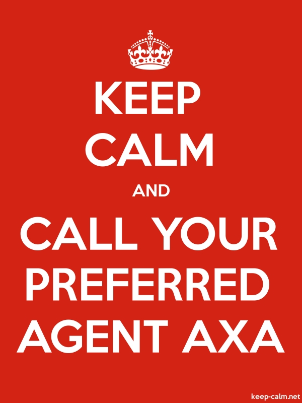 KEEP CALM AND CALL YOUR PREFERRED AGENT AXA - white/red - Default (600x800)