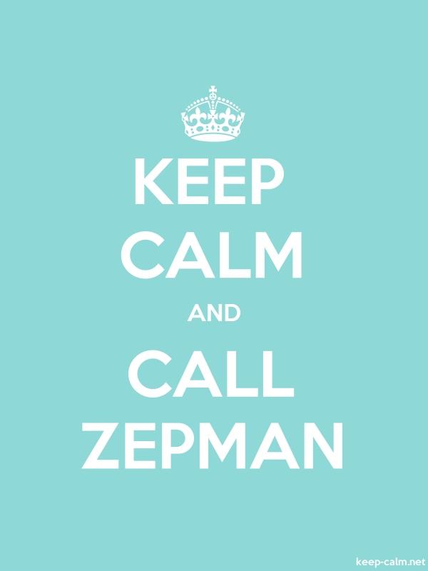 KEEP CALM AND CALL ZEPMAN - white/lightblue - Default (600x800)
