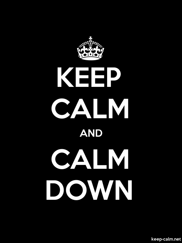 KEEP CALM AND CALM DOWN - white/black - Default (600x800)