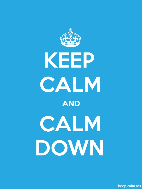 KEEP CALM AND CALM DOWN - white/blue - Default (600x800)
