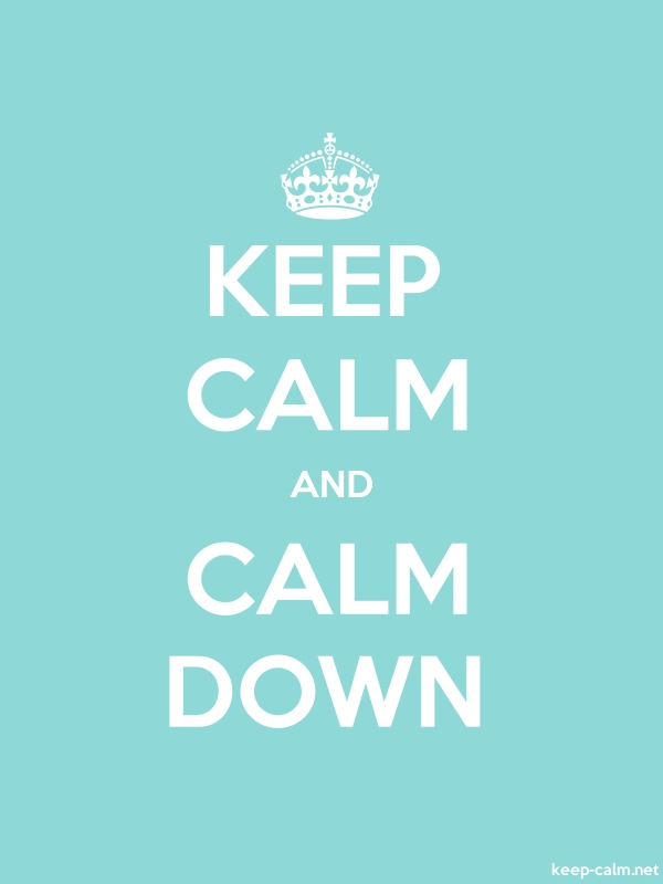 KEEP CALM AND CALM DOWN - white/lightblue - Default (600x800)